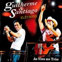 Guilherme & Santiago – Ao Vivo no Trio Elétrico