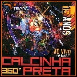 Calcinha Preta - 360º 15 anos Ao Vivo Em Maceió (2011)
