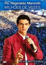 DVD Padre Reginaldo Manzotti – Milhões de Vozes (Ao Vivo em Fortaleza 2011)