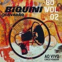 Biquini Cavadão - Ao Vivo No Circo Voador - 80 - Vol. 2