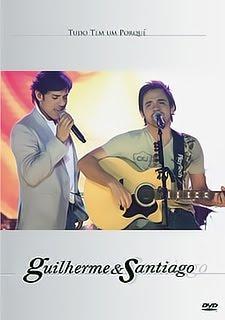 DVD Guilherme e Santiago - Tudo Tem Um Porquê