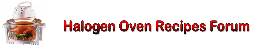 Free Halogen Oven Recipes. The Halogen Oven Forum.  The Halogen Oven Shop.
