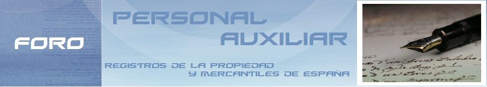 FORO DEL PERSONAL AUXILIAR DE LOS REGISTROS DE LA PROPIEDAD Y MERCANTILES DE ESPAÑA